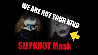Slipknot Mask - Corey Taylor - We Are Not Your Kind