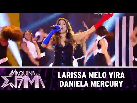 Máquina da Fama (23/05/16) Larissa Melo vira Daniela Mercury