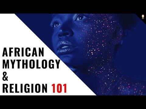 African Mythology & Religion 101