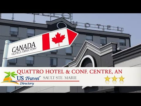 Quattro Hotel & Conf. Centre, an Ascend Hotel Collection Member - Sault Ste. Marie Hotels, Canada