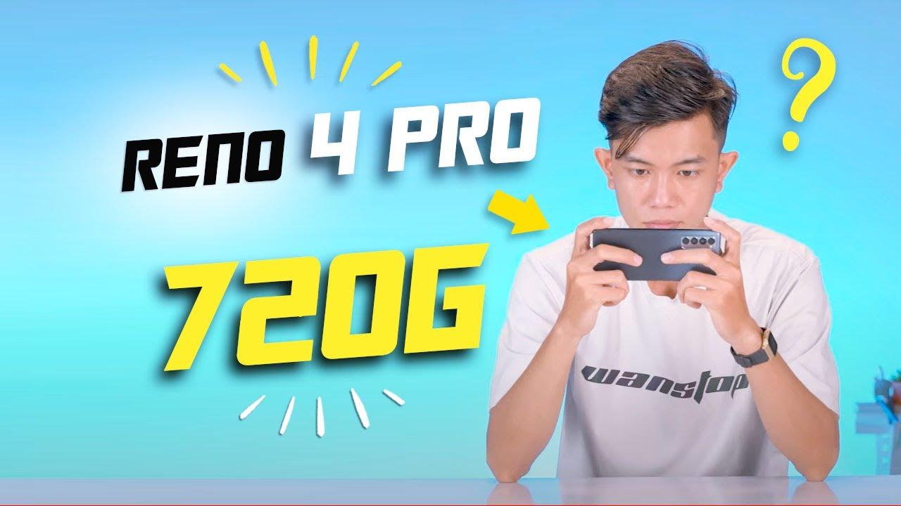 12 triệu Snapdragon 720G: Oppo Reno 4 Pro có ĐỦ MẠNH?
