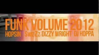 Funk Volume 2012 - Hopsin - Dizzy Wright - SwizZz - DJ Hoppa