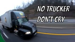 Trucking No Trucker Don't Cry
