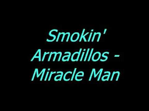 Smokin Armadillos - Miracle Man
