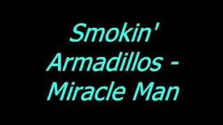 Smokin Armadillos - Miracle Man