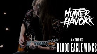 Blood Eagle Wings -  Anthrax | Hunter Havokk Cover