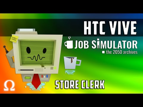 HELLO, WELCOME TO OHM-E-MART! | Job Simulator #2 Store Clerk (FULL) HTC Vive Virtual Reality