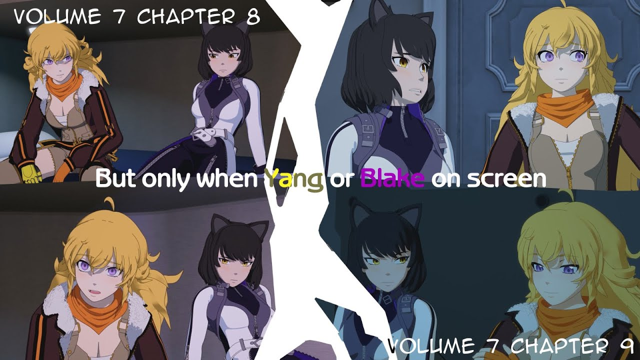 RWBY V7C8 & V7C9 but only when Yang or Blake on screen