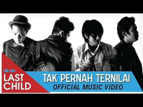Last Child - Tak Pernah Ternilai (Official Video) #TPT