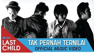 Download lagu LAST CHILD - TAK PERNAH TERNILAI (OFFICIAL VIDEO) #TPT