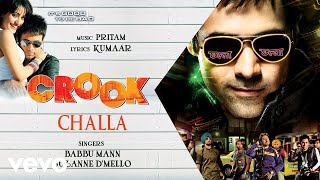Challa - Official Audio Song | Crook | Pritam