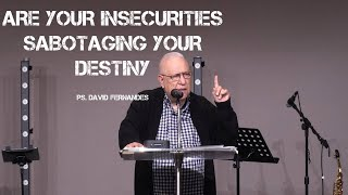 Are Your Insecurities Sabotaging Your Destiny | Pastor David Fernandes (25-04-2021)