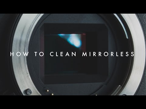 How To Clean A Mirrorless Camera Sensor | Sony a6300