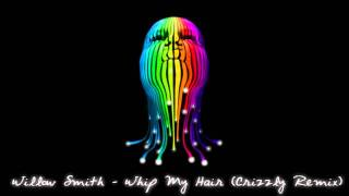 Repeat youtube video Willow Smith - Whip My Hair (Crizzly Remix)