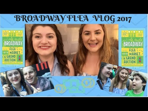 BROADWAY FLEA VLOG 2017 (FEAT. TYLER MOUNT, ANTHONY ROSENTHAL AND MORE!)