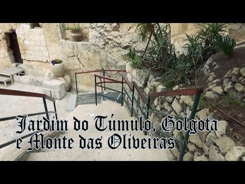 JERUSALÉM CRISTÃ - JARDIM DO TÚMULO, GOLGOTA E MONTE DAS OLIVEIRAS