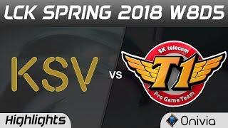 KSV vs SKT Highlights Game 1 LCK Spring 2018 W8D5 KSV Esports vs SK Telecom T1 by Onivia