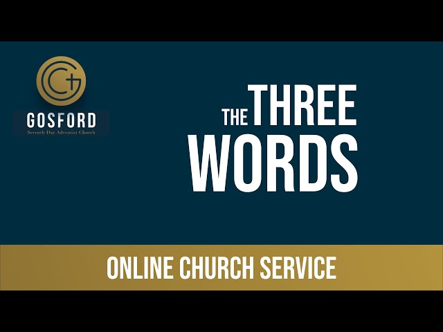 June 20 — Online Church Service — The Three Words