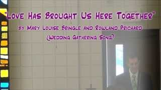 """Love Has Brought Us Here Together"" (Bringle/Prichard) - Wedding Gathering - Jerry E. Pott"
