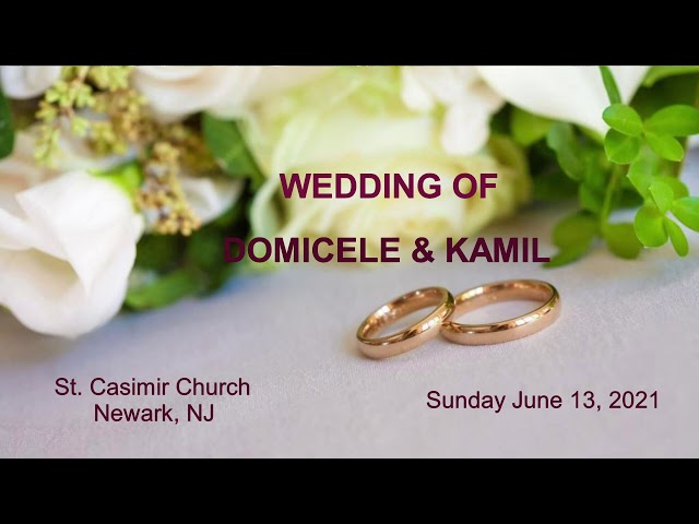 Wedding of Domicele & Kamil, June 13, 2021