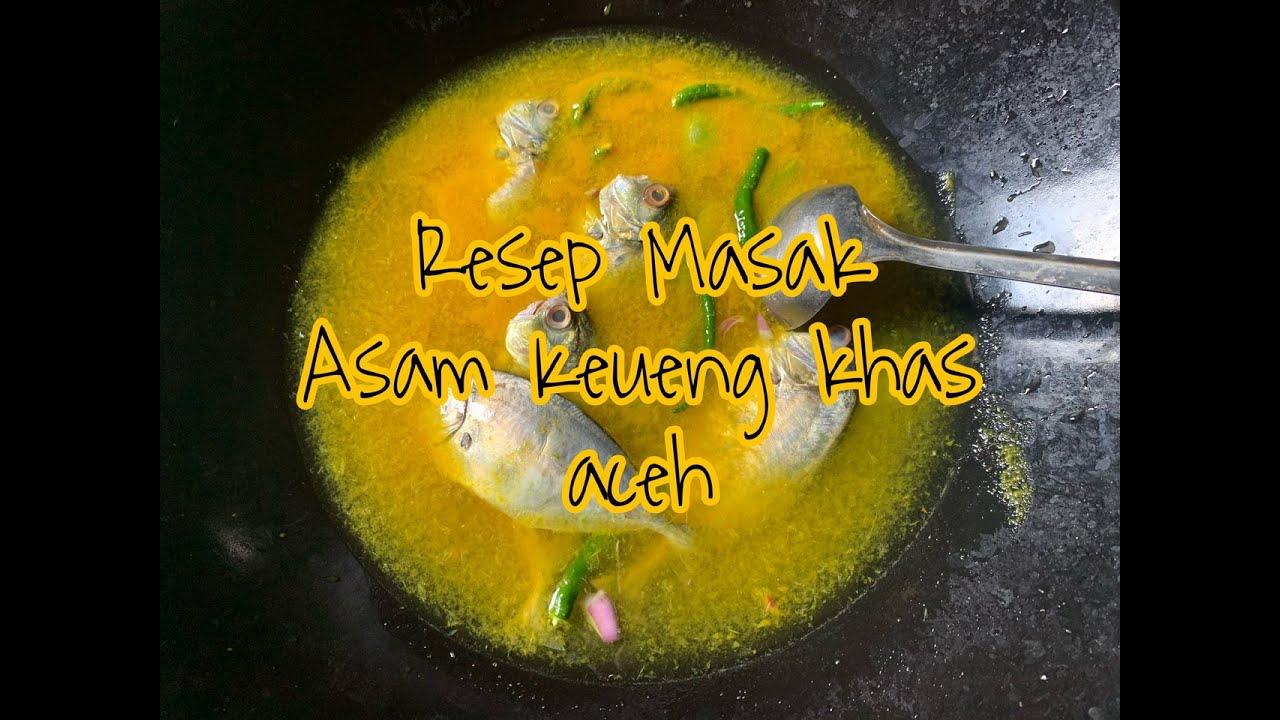 Resep Asam Keueng Aceh Asam Pedas Ikan Merah Mata Youtube