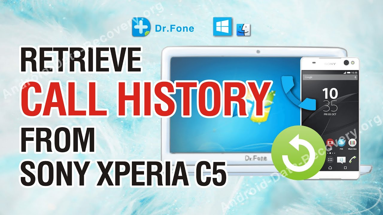 How To Retrieve Lost Or Deleted Call History From Sony Xperia C5 Ultra