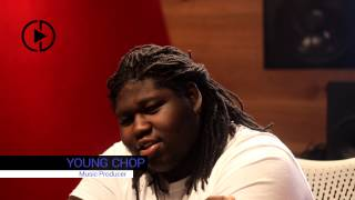 Young Chop: Advice From Rick Ross, Drumma Boy, Placements & Stress