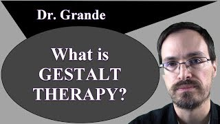 What is Gestalt Therapy?