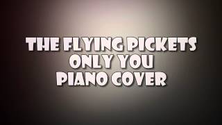 [Piano Cover] The Flying Pickets - Only You