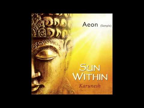 Karunesh: SUN WITHIN Listen to AEON (Sample)