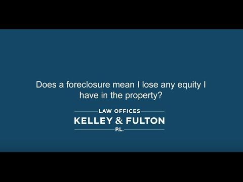 Does a foreclosure mean I lose any equity I have in the property?