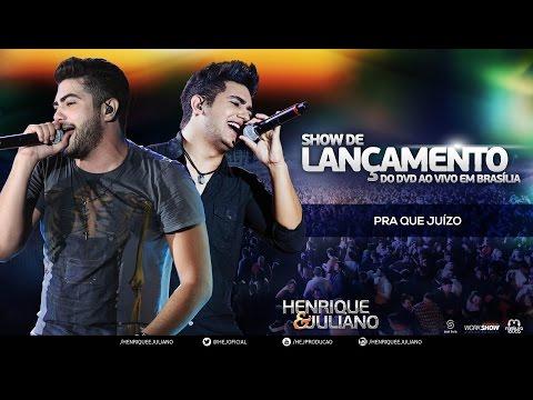 Henrique e Juliano - Pra Que Juízo (Show de Lançamento do DVD Ao Vivo Brasilia)