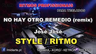 ♫ Ritmo / Style - NO HAY OTRO REMEDIO (remix) - José José