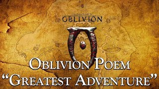 "Oblivion Poem: ""Greatest Adventure"""