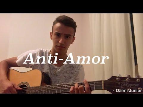 Anti-Amor - Gustavo Mioto Part Jorge e Mateus Cover Dalmi Junior
