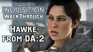 Dragon Age INQUISITION ► Meeting Hawke - Sarcastic! Champion of Kirkwall from Dragon Age 2 - Part 52