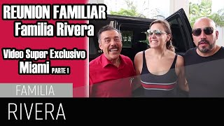 FAMILIA RIVERA REUNION Video Super Exclusivo Miami parte 1