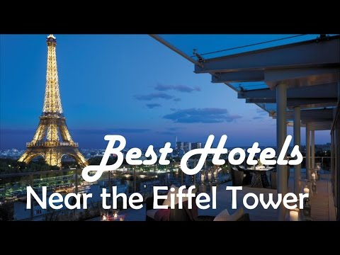 Stay at the Best Hotels Near the Eiffel Tower and Revel in the Heart of Paris