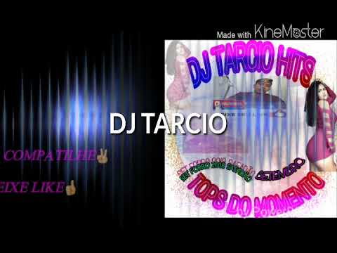 DJ TARCIO SET FORRO 2018 SETEMBRO
