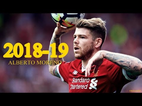 Alberto Moreno 2018/2019 - Liverpool - Goals, Skills, Assists | HD