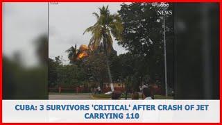 US BREAKING NEWS | Cuba: 3 survivors 'critical' after crash of jet carrying 110