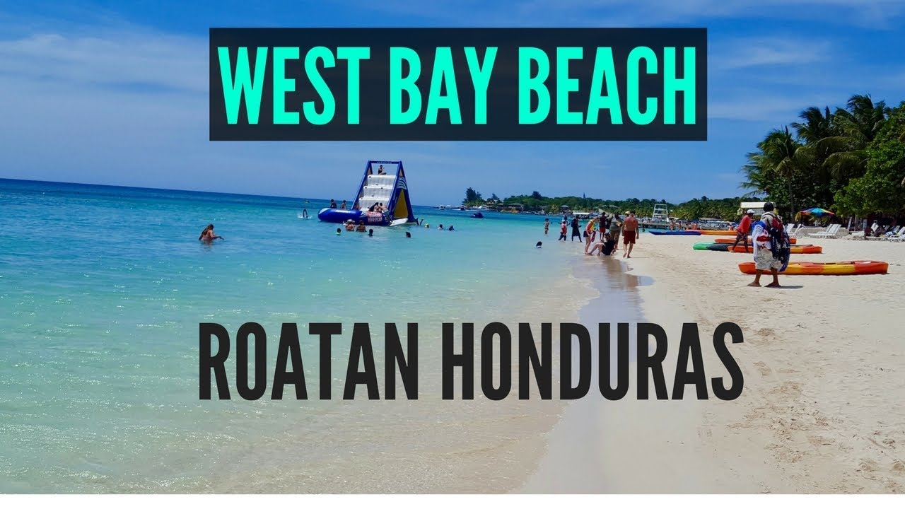A Walk Down West Bay Beach Roatan The Most Por On Island