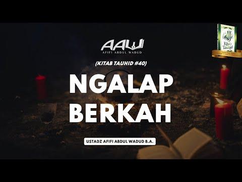 """[LIVE] Kitab Tauhid #40: """"Ngalap Berkah"""" – Ustadz Afifi Abdul Wadud"""