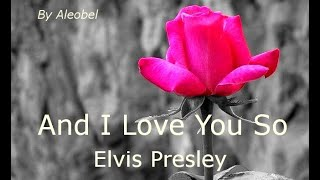 Baixar And I Love You So ♥ - Elvis Presley - Traduzione in Italiano