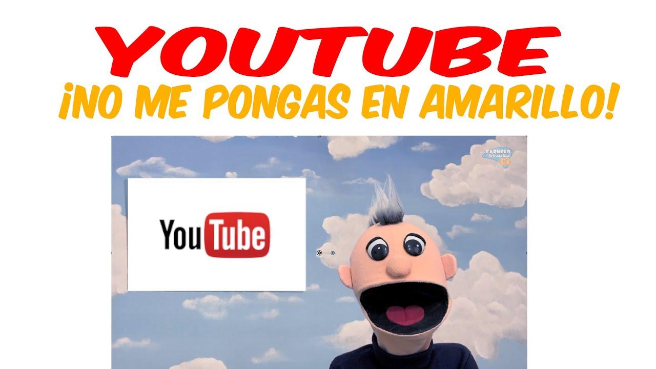 ¡Youtube me pone en automático en AMARILLO!