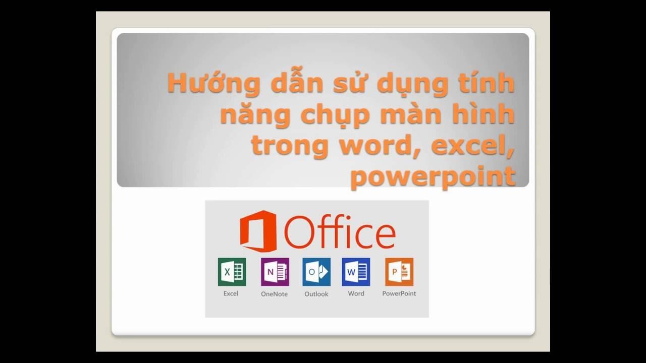 Hướng dẫn sử dụng tính năng chụp màn hình trong office  -Screenshot