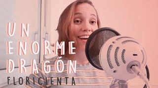 Un enorme dragón - Floricienta [Cover]