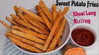 Crispy Baked Sweet Potato Fries- Khoai Lang Nướng Ăn Là Nghiền
