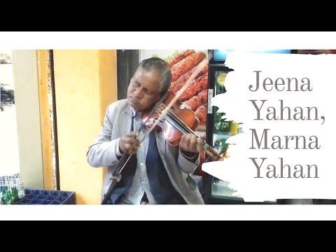 Jeena Yahan - Marna Yahan (Violin) By Bhagwan Mali Ji
