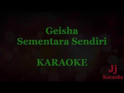 GEISHA - Sementara Sendiri (OST. SINGLE) - KARAOKE  PIANO & GITAR